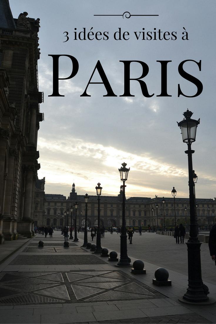 3 idées de visites à Paris
